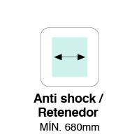 MÍN. ANCHO ANTI SHOCK / RETENEDOR 680mm
